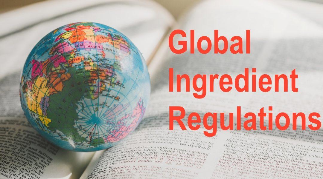 Opportunities & Headwinds in Global Ingredient Regulations
