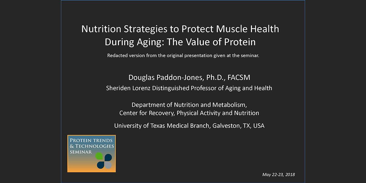 DOUGLAS PADDON JONES PROTEIN AND MUSCLE HEALTH DURING AGING 2018 PTT