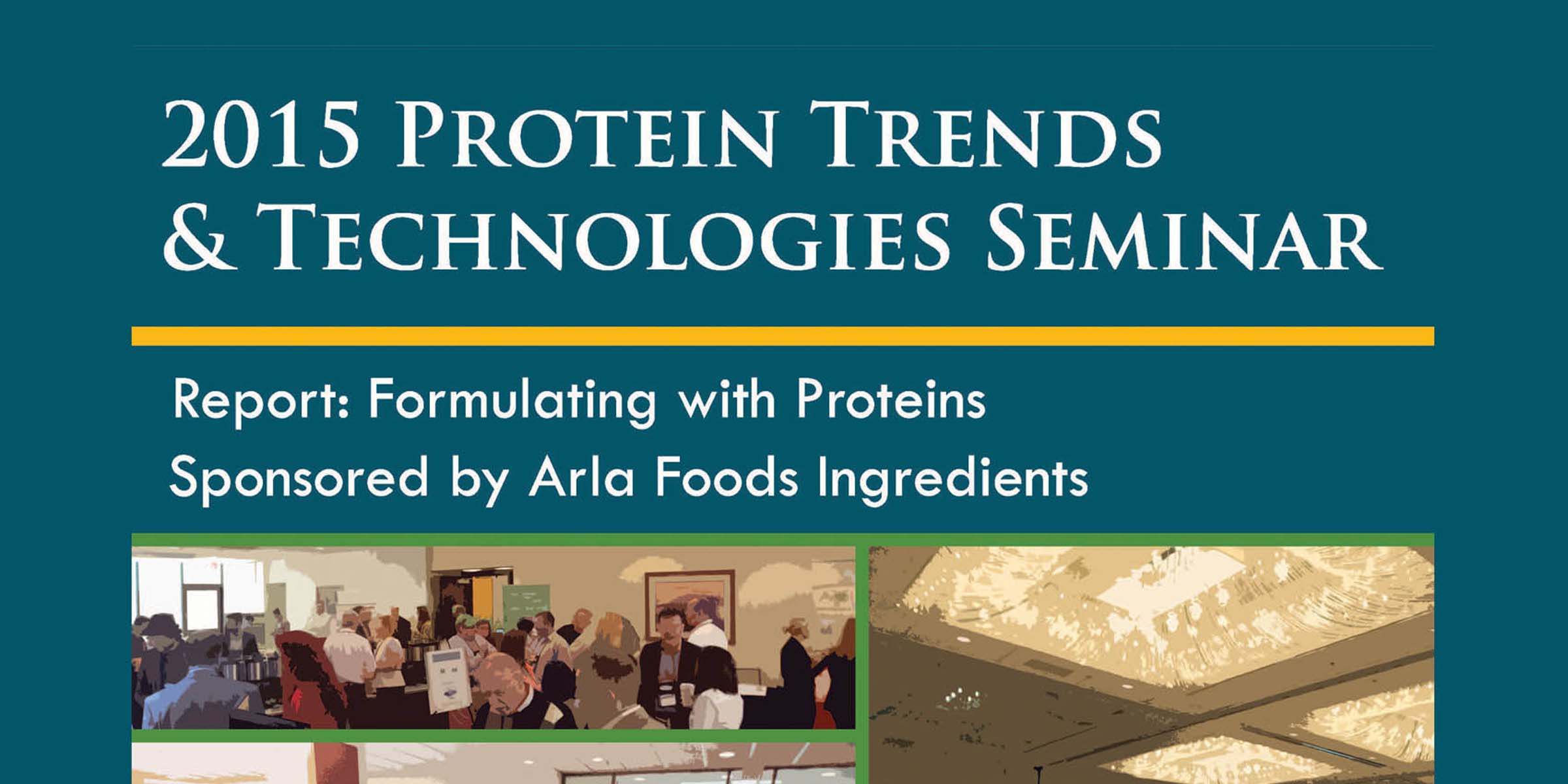 2015 PROTEIN Trends Technologies Formulating Post Conference Magazine