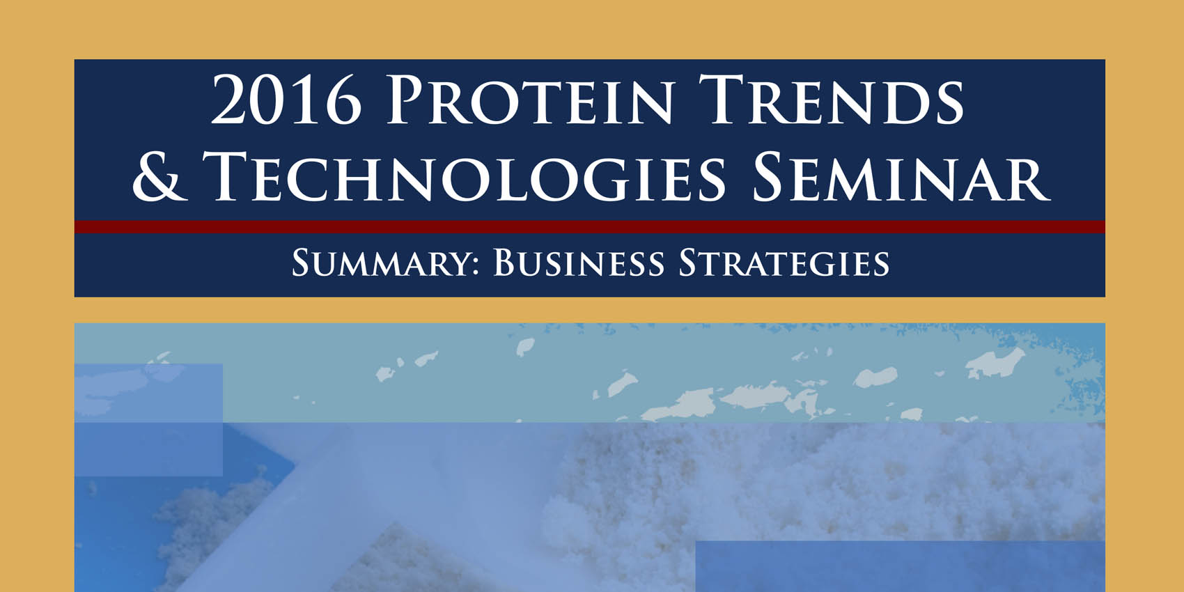 2016 Protein Trends & Technologies Strategies Post Cnnference Magazine