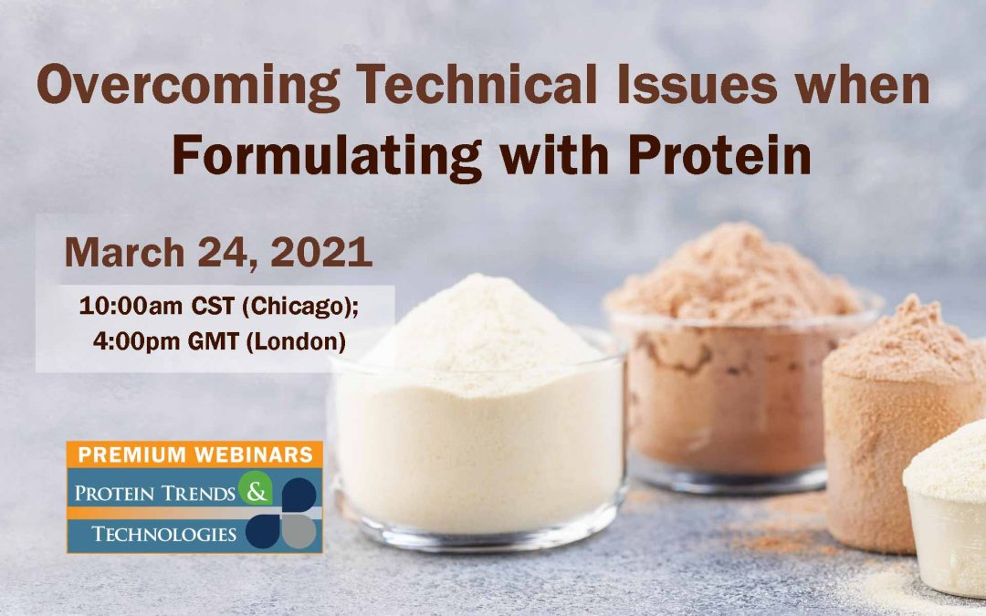 Overcoming Formulation Issues-Protein Ingredients: 2021 Premium Webinar